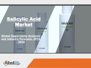 Global Salicylic Acid Market Trends & Forecast 2014 - 2022