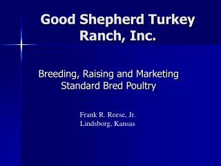 Good Shepherd Turkey Ranch, Inc.