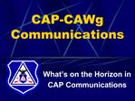 CAP-CAWg Communications