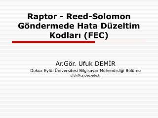 Raptor - Reed-Solomon G ndermede Hata D zeltim Kodlari FEC