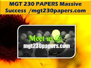 MGT 230 PAPERS Massive Success /mgt230papers.com