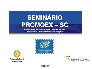 SEMIN RIO PROMOEX   SC Programa de Moderniza  o do Controle Externo dos Estados, Distrito Federal e Munic pios