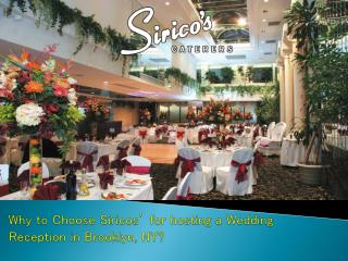 Why to Choose Siricos' for hosting a Wedding Reception in Brooklyn, NY?