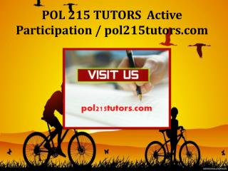 POL 215 TUTORS  Active Participation / pol215tutors.com