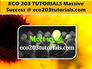 ECO 203 TUTORIALS Massive Success @ eco203tutorials.com