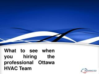 What to see when you hiring the professional Ottawa HVAC Team