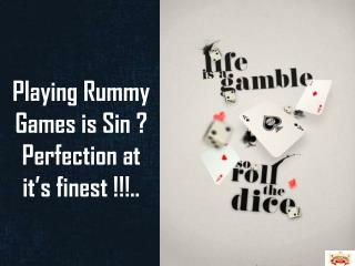 Playing Rummy Games is Sin