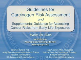 Guidelines for  Carcinogen Risk Assessment and  Supplemental Guidance for Assessing Cancer Risks from Early-Life Exposur