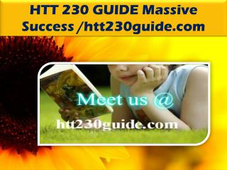 HTT 230 GUIDE Massive Success /htt230guide.com