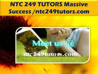 NTC 249 TUTORS Massive Success /ntc249tutors.com