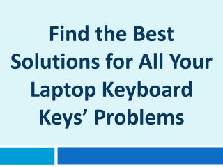 Find the Best Solutions for All Your Laptop Keyboard Keys' Problems