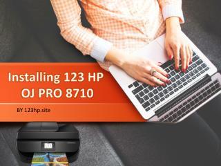 Installing 123 HP OJ Pro 8710