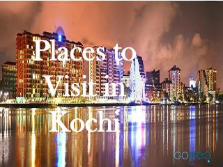 Visit the best Tourist Places in Kochi | Kerala Tour Packages