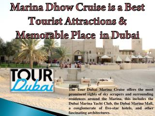 Marina Dhow Cruise is a Best Tourist Attractions & Memorable Place  in Dubai