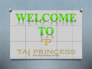 Advantages of Hotels Taj Princess