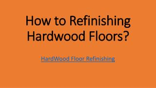 How to refinishing hardwood floors