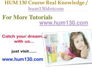 HUM 130 Course Real Tradition,Real Success / hum130dotcom