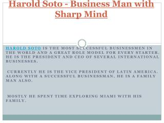 Harold Soto - Business Man With Sharp Mind