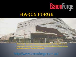 Baron Forge-  Stone Suppliers in Melbourne, Brisbane & Sydney