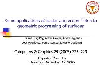 Some applications of scalar and vector fields to geometric progressing of surfaces