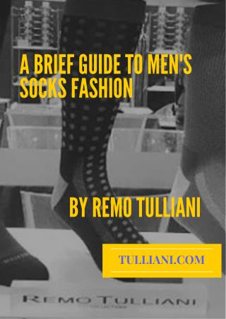 A Brief Guide to Men's Socks Fashion by Remo Tulliani
