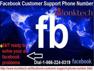 Follow the best facebook customer support phone number within a single second by dialing 1-866-224-8319