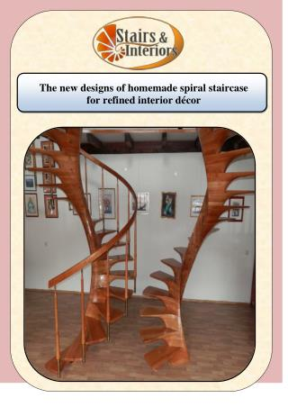 The new designs of homemade spiral staircase for refined interior décor