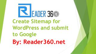 How to Create Sitemap for WordPress and submit to Google 2017 Reader360.net