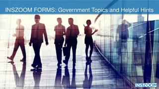 INSZoom forms government topics and helpful hints inszoom power user conference Jan 2016
