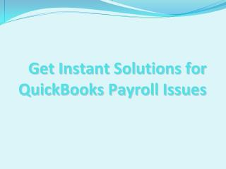 Get Instant Solutions for QuickBooks Payroll Issues