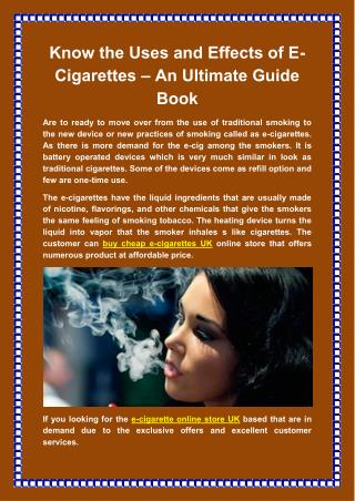 Know the Uses and Effects of E-Cigarettes – An Ultimate Guide Book
