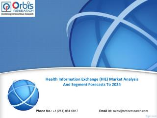 Health Information Exchange (HIE) Market 2024 Forecasts Research Report - OrbisResearch