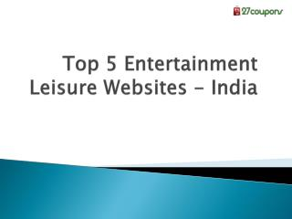 Top 5 entertainment leisure websites