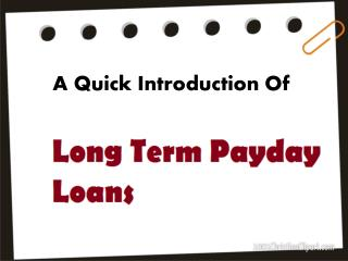 Long Term Loans- A Loan Service That You Can Gain With Simple Payback Terms