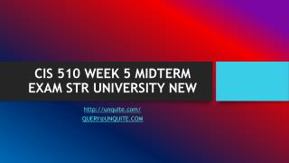 CIS 510 WEEK 5 MIDTERM EXAM STR UNIVERSITY NEW