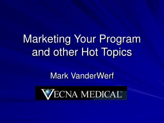 Marketing Your Program and other Hot Topics