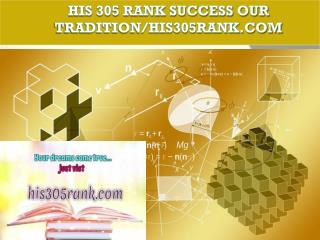 HIS 305 RANK Success Our Tradition/his305rank.com