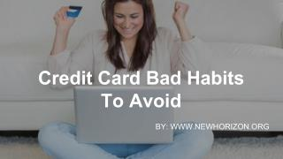 Credit Card Bad Habits To Avoid