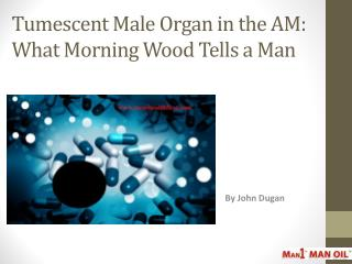 Tumescent Male Organ in the AM: What Morning Wood Tells a Man