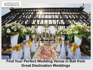 Find Your Perfect Wedding Venue in Bali from Great Destination Weddings