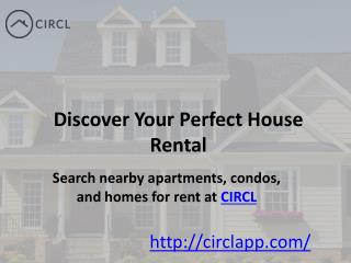 Discover Your Perfect House Rental | CIRCL