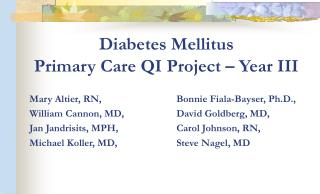 Diabetes Mellitus  Primary Care QI Project   Year III