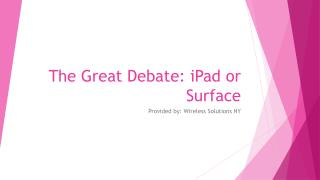 The Great Debate iPad or Surface - iPad or Surface