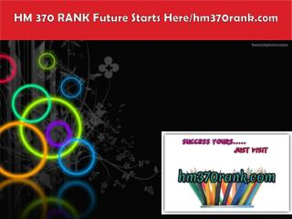 HM 370 RANK Future Starts Here/hm370rank.com