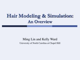 Hair Modeling  Simulation: An Overview