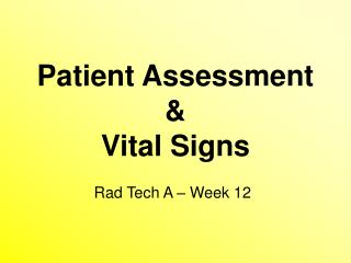 Patient Assessment  Vital Signs