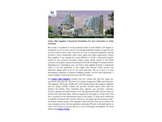 Galaxy Blue Sapphire Commercial Destination For Next Generation in Noida Extension