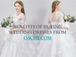 Benefits of buying wedding dresses from oachy.com