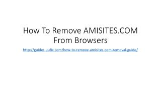How to remove amisites.com from browsers