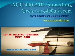 ACC 400 AID  Something Great -acc400aid.com